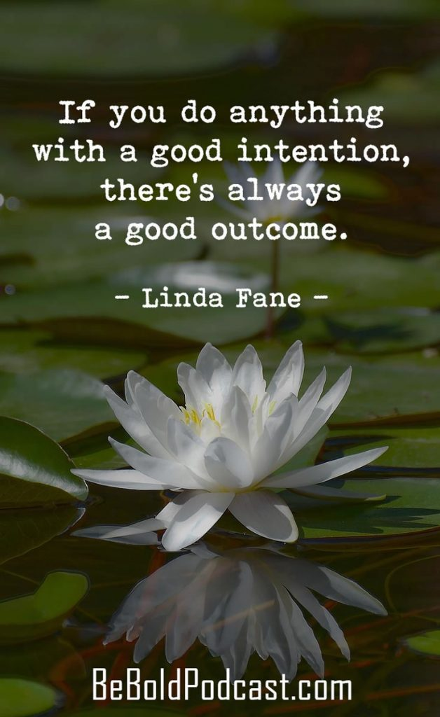 Be Bold Good Intentions
